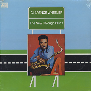 Clarence Wheeler / The New Chicago Blues