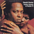 David Porter / Grity, Groovy, & Gettin' It