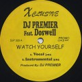 DJ Premier feat. Dosewell / Watch Yourself
