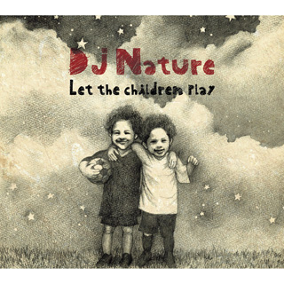 DJ Nature / Let The Children Play