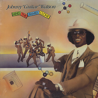 Johnny Guitar Watson / And The Family Clone