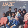 Maze featuring Frankie Beverly / When You Love Sometime