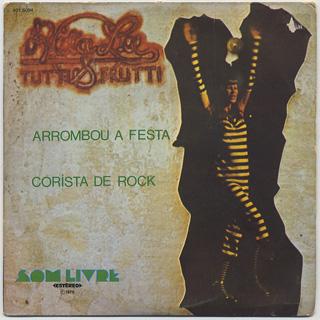 Rita Lee & Tutti Frutti / Arrombou A Festa c/w Corista De Rock
