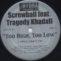 Screwball feat. Tragedy Khadafi / Too High, Too Low