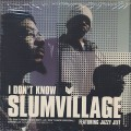 Slum Village / I Don't Know