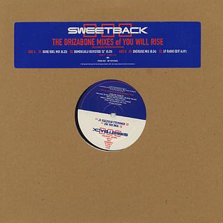 Sweetback / You Will Rise(The Drizabone Mixes)