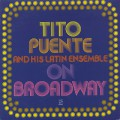 Tito Puente And His Latin Ebsemble / On Broadway