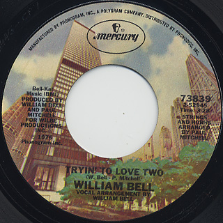 William Bell / Tryin' To Love Two c/w If Sex Was All We Had