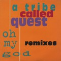 A Tribe Called Quest / Oh My God Remixes