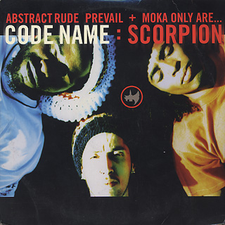 Abstract Rude Prevail + Moka Only Are... / Code Name : Scorpion