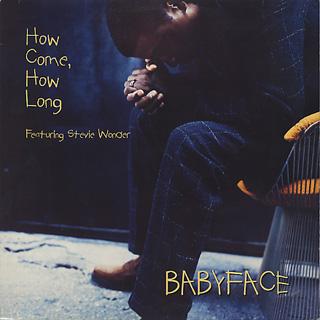 Babyface / How Come, How Long