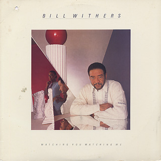 Bill Withers / Watching You Watching Me