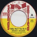 Delroy Wilson / Baby Don't You Do It