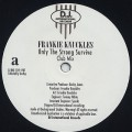 Frankie Knuckles / Only The Strong Survive