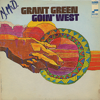 Grant Green / Goin' West front