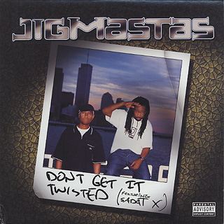 Jigmastas / Don't Get It Twisted
