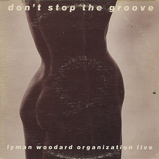 Lyman Woodard Organization / Don't Stop The Groove front