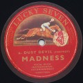 Madness / Dust Devil