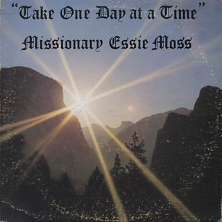 Missionary Essie Moss / Take One Day At A Time