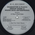 Mixmaster G Flexx / Group Home & Brain Sick Enterprises / East New York Theory