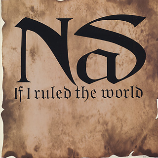 Nas / If I Ruled the World front