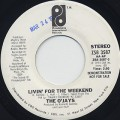 O'Jays / Livin For The Weekend