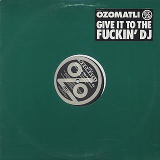 Ozomatli / Give It To The Fuckin' DJ