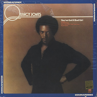 Quincy Jones / You've Got It Bad Girl front