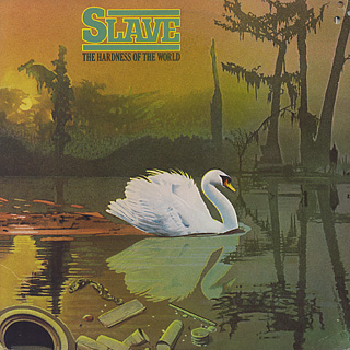 Slave / The Hardness Of The World