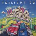 Twilight 22 / S.T.