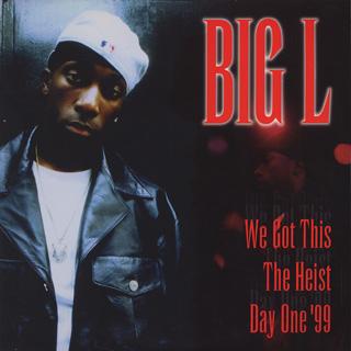 Big L / We Got This