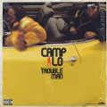 Camp Lo / Trouble Man