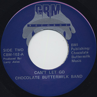 Chocolate Buttermilk Band / Can't Let Go c/w Ain't No Way