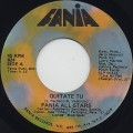 Fania All Stars / Quitate Tu c/w Ponte Duro
