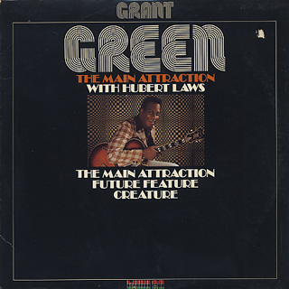 Grant Green / The Main Attraction