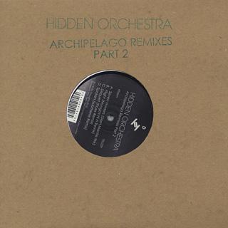 Hidden Orchestra / Archipelago Remixes Part 2