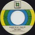Sam Dees / Easier To Say Than Do