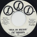 Thoughts / Walk On Brother