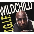 Wildchild / T.G.I.F. (Thank God It's Funky)