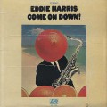 Eddie Harris / Come On Down