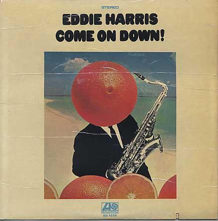 Eddie Harris / Come On Down
