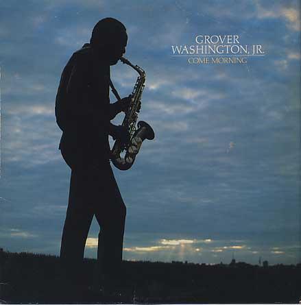 Grover Washington, Jr. / Come Morning