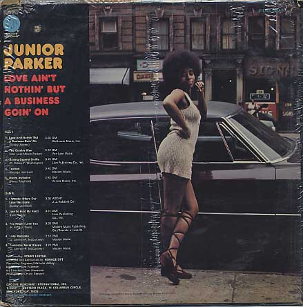 Junior Parker / Love Ain't Nothin' But A Business Goin' On back