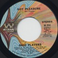 Ohio Players / Got Pleasure c/w I Wanna Hear From You
