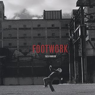 Theo Parrish / Footwork