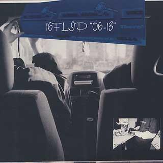 16 Flip / 06-13 (2LP)