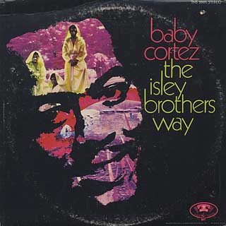 Baby Cortez / The Isley Brothers Way