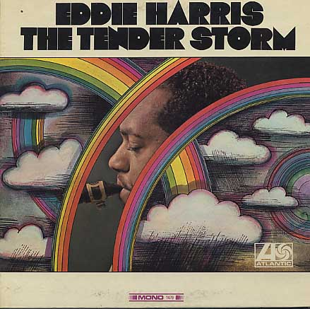 Eddie Harris / The Tender Storm