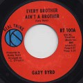 Gary Byrd / Every Brother Ain't A Brother