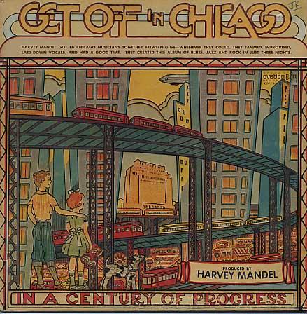 Harvey Mandel / Get Off In Chicago